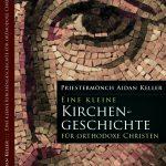 Titelseite des Buches Eine kleine Kirchengeschichte von Vr. Aidan Keller