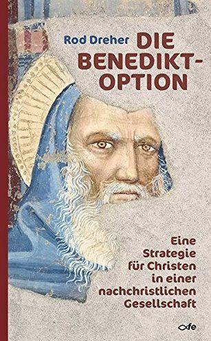 Buchtitel Rod Dreher Die Benedikt-Option